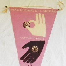 Banderines de colección: ANTIGUO BANDERÍN - DÍA NACIONAL DE CARIDAD, CORPUS CHRISTI / DAD Y SE OS DARÁ. Lote 169018340
