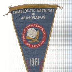 Banderines de colección: BANDERIN: FEDERACION ESPAÑOLA DE PELOTA - CAMPEONATO NACIONAL DE AFICIONADOS BARCELONA 1961. Lote 104083578