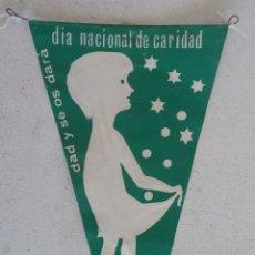Banderines de colección: DÍA NACIONAL DE CARIDAD ,,DAD Y SE OS DARÁ,, CORPUS CHRISTI, BANDERÍN.. Lote 173813354