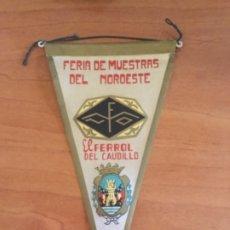 Banderines de colección: ANTIGUO BANDERÍN FERIA DE MUESTRAS DEL NOROESTE. EL FERROL DEL CAUDILLO. AÑOS 50. Lote 213677287