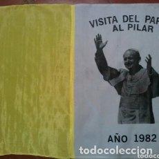 Banderines de colección: BANDERA RECUERDO DE LA VISITA DEL PAPA JUAN PABLO II A ZARAGOZA 1982. Lote 177690755