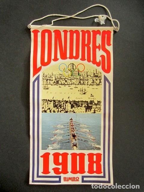 ANTIGUO BANDERÍN LONDRES, 1908. JUEGOS OLÍMPICOS. INGLATERRA, BIMBO. (Coleccionismo - Banderines)