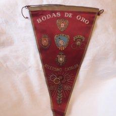 Banderines de colección: ANTIGUO BANDERÍN BODAS DE ORO ATLETISMO CATALÁN 1915 A 1965. Lote 180488601