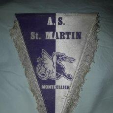Banderines de colección: ANTIGUO BANDERÍN A. S. ST. MARTIN MONTPELLIER. Lote 180489382