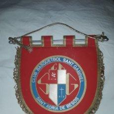Banderines de colección: ANTIGUO BANDERÍN CLUB BASQUETBOL SANT GABRIEL SANT ADRIAN DE BESOS. Lote 180491992