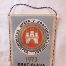 Banderines de colección: ANTIGUO BANDERÍN MS BRATISLAVA MAJSTROVSTVÁ SVETA V KRASOKORČUĽOVANÍ BRATISLAVA AÑO 1973. Lote 180497521
