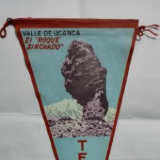 Banderines de colección: ANTIGUO BANDERIN, TENERIFE, VALLE DE UCANCA - EL ROQUE SINCHADO, MEDIDA 28 CM. Lote 185899870