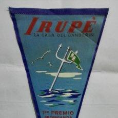 Banderines de colección: ANTIGUO BANDERIN, IRUPE LA CASA DEL BANDERIN - 1º PREMIO PROPAGANDA, AÑO 1956, MEDIDA 27 CM. Lote 185900515