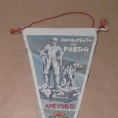 Banderines de colección: BANDERÍN MONUMENTO AL PASTOR - AMEYUGO - BURGOS - 1968. Lote 191659210