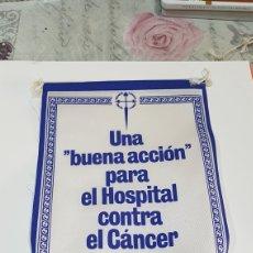 Banderines de colección: BANDERIN HOSPITAL CONTRA EL CANCER. Lote 194302528