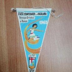 Banderines de colección: BANDERIN XVIII CAMPEONATO DE CATALIÑA - PATINAJE ARTISTIO Y DANZA 1963. Lote 194570428