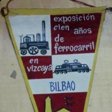 Banderines de colección: BANDERÍN EXPOSICIÓN CIEN AÑOS DE FERROCARRIL EN VIZCAYA BILBAO SEPTIEMBRE 1962. Lote 195203320