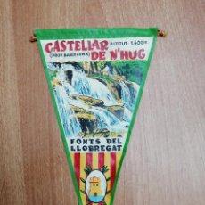 Banderines de colección: BANDERIN CASTELLAR DE N´HUG. Lote 195305371