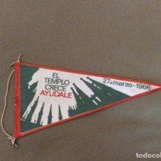 Banderines de colección: BANDERÍN DONATIVO SAGRADA FAMILIA. EL TEMPLO CRECE. AYÚDALE. 27 DE MARZO 1966. Lote 195955660
