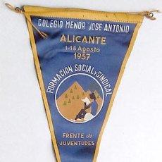 Banderines de colección: BANDERÍN COLEGIO MENOR JOSE ANTONIO. FRENTE JUVENTUDES. ALICANTE 1957. Lote 202951757