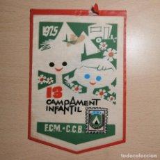 Galhardetes de coleção: ANTIGUO BANDERIN - CAMPING CLUB DE BARCELONA - 13 CAMPAMENT INFANTIL - 1975 F.C.M - AÑOS 60. Lote 204142708