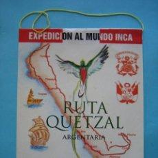Banderines de colección: BANDERIN - EXPEDICION AL MUNDO INCA - RUTA QUETZAL - ARGENTARIA - MARINA DE GUERRA DEL PERU 1995. Lote 205831115