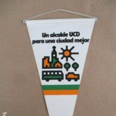 Banderines de colección: BANDERIN UN ALCALDE UCD PARA UNA CIUDAD MEJOR. Lote 208066417