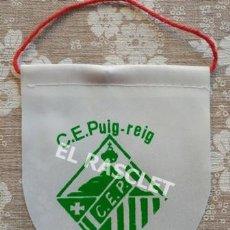 Banderines de colección: ANTIGÜO BANDERIN C. E. PUIG-REIG. Lote 212622973
