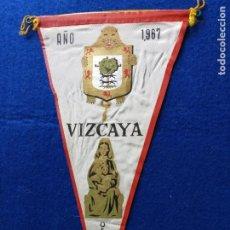 Banderines de colección: ANTIGUO BANDERÍN DE VIZCAYA. CON PUBLICIDAD DE VIZCAYA OS ESPERA. AÑO 1967. Lote 216017005