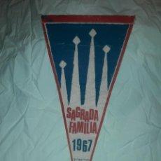 Banderines de colección: ANTIGUO BANDERÍN DONATIVO 25 PESETAS SAGRADA FAMILIA AÑO 1967. Lote 221731920