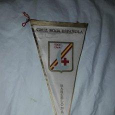 Banderines de colección: BANDERÍN DE TELA CENTENARIO CRUZ ROJA ESPAÑOLA BARCELONA 1864/1964. Lote 222033108