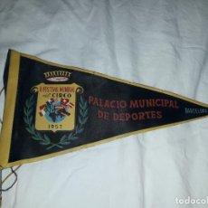 Banderines de colección: BANDERÍN DE TELA II FESTIVAL MUNDIAL DEL CIRCO PALACIO MUNICIPAL DE DEPORTES BARCELONA AÑO 1957. Lote 222034090
