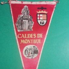 Banderines de colección: BANDERIN ESTAMPADO EN TELA ANTIGUO DE CALDES DE MONTBUI. Lote 222484891