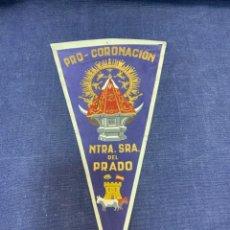 Banderines de colección: BANDERIN PRO CRONACION NUESTRA SEÑORA DEL PRADO. Lote 223701275