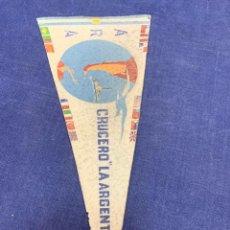 Banderines de colección: BANDERIN ARA CRUCERO LA ARGENTINA. Lote 223712261