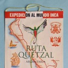 Banderines de colección: BANDERIN - EXPEDICION AL MUNDO INCA - RUTA QUETZAL - ARGENTARIA - MARINA DE GUERRA DEL PERU 1995. Lote 235651745