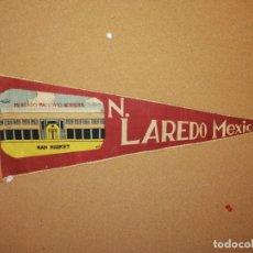 Banderines de colección: BANDERÍN FIELTRO. 47,5CM DE LARGO. N.LAREDO MÉXICO.. Lote 241182070