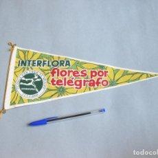 Banderines de colección: BANDERÍN PUBLICITARIO DE INTERFLORA - FLORES OR TELÉGRAFO. Lote 256063845