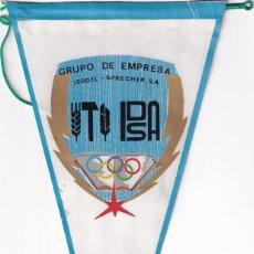 Banderines de colección: ANTIGUO BANDERÍN GRUPO DE EMPRESA ISODEL SPRECHER S. A. JUEGO OLÍMPICOS. 28 X 15 CM. Lote 259847440