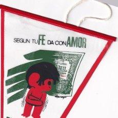 Banderines de colección: ANTIGUO BANDERÍN SEGUN TU FE DA CON AMOR DIA NACIONAL DE LA CARIDAD. CORPUS CHRISTI 23 X 13 CM. Lote 259862170