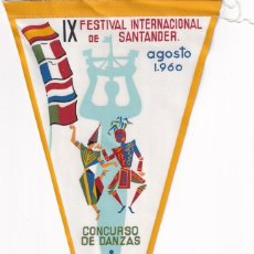 Banderines de colección: ANTIGUO BANDERÍN IX FESTIVAL INTERNACIONAL DE SANTANDER AGOSTO 1960 CONCURSO DE DANZAS. EDUCACIÓN. Lote 259863010