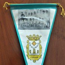 Banderines de colección: BANDERÍN AÑOS 60 Y EN BUEN ESTADO DEL CLUB DEPORTIVO OLIMPIC DE JÁTIVA (VALENCIA) - ALTURA 21,5 CM. Lote 263034750