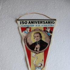 Banderines de colección: BANDERIN 150 ANIVERSARIO FUNDACION H.H. MARISTAS 1967. Lote 269190653