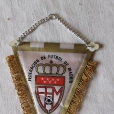 Banderines de colección: BANDERIN FEDERACION DE FUTBOL DE MADRID. Lote 269605668