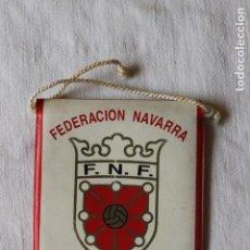 Banderines de colección: BANDERIN FEDERACION NAVARRA DE FUTBOL. Lote 269606578