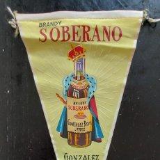 Banderines de colección: ANTIGUO BANDERIN DE BRANDY SOBERANO - GONZALEZ BYASS JEREZ - AÑOS 60 - EN BUEN ESTADO - 27 CM -. Lote 288143573
