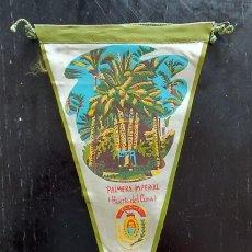 Banderines de colección: ANTIGUO BANDERIN DE PALMERA IMPERIAL HUERTO DEL CURA - ELCHE - RECUERDO - AÑOS 60 - EN BUEN ESTADO -. Lote 288144548