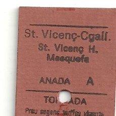 Coleccionismo Billetes de transporte: BILLETE TREN FFGC ST. VICENÇ CASTELLGALI-ST. VICENÇ H.-MASQUEFA IDA VUELTA RARO.SIN UTILIZAR. Lote 26586419