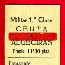 Coleccionismo Billetes de transporte: BILLETE TRANSPORTE , BARCO CEUTA ALGECIRAS , MILITAR 1ª CLASE,1937 GUERRA CIVIL ,ORIGINAL,. Lote 26690009
