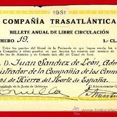Coleccionismo Billetes de transporte: BILLETE COMPAÑIA TRASATLANTICA ,LIBRE CIRCULACION BARCOS Y VAPORES 1ª CLASE , 1931 , ANUAL , F33. Lote 26794644