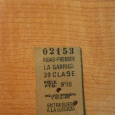 Coleccionismo Billetes de transporte: BILLETE RENFE - RIBAS - FRESSER - LA GARRIGA. Lote 27962854