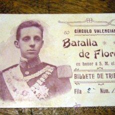 Coleccionismo Billetes de transporte: BILLETE DE TRIBUNA, BATALLAS DE LAS FLORES, CIRCULO VALENCIANO, ALFONSO XIII, VALENCIA, 1900S. Lote 30084054