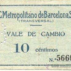 Coleccionismo Billetes de transporte: (FC-254)VALE 10 CTS.F.C.METROPOLITANO DE BARCELONA S.A.. Lote 31119858