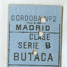 Coleccionismo Billetes de transporte: BILLETE FERROCARRIL CÓRDOBA-MADRID. CLASE BUTACA. AÑO 1913. Lote 31173366