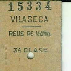 Coleccionismo Billetes de transporte: BILLETE FERROCARRIL VILASECA A REUS 3ª CLASE IMPORTE 6 PTAS. Lote 39655007